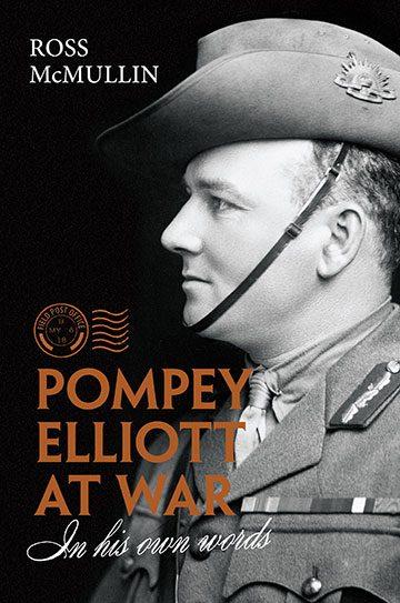 Pompey Elliott at War: In His Own Words